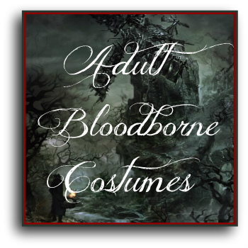 Adult Bloodborne Cosplay Costumes Deluxe Theatrical Quality Adult
